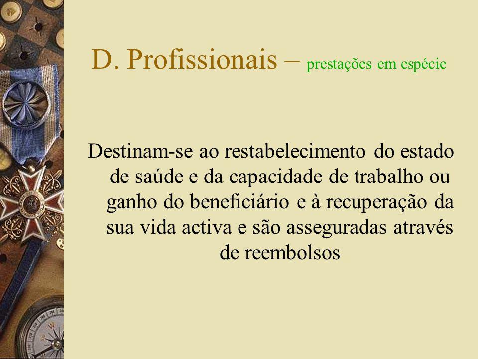 D. Profissionais – prestações em espécie