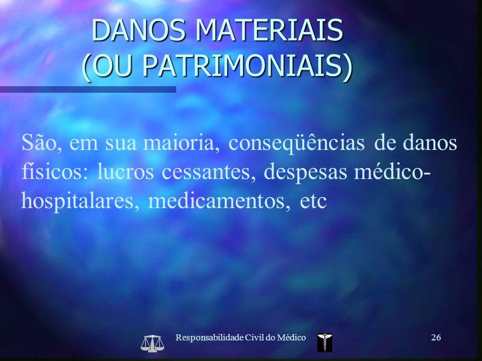 DANOS MATERIAIS (OU PATRIMONIAIS)