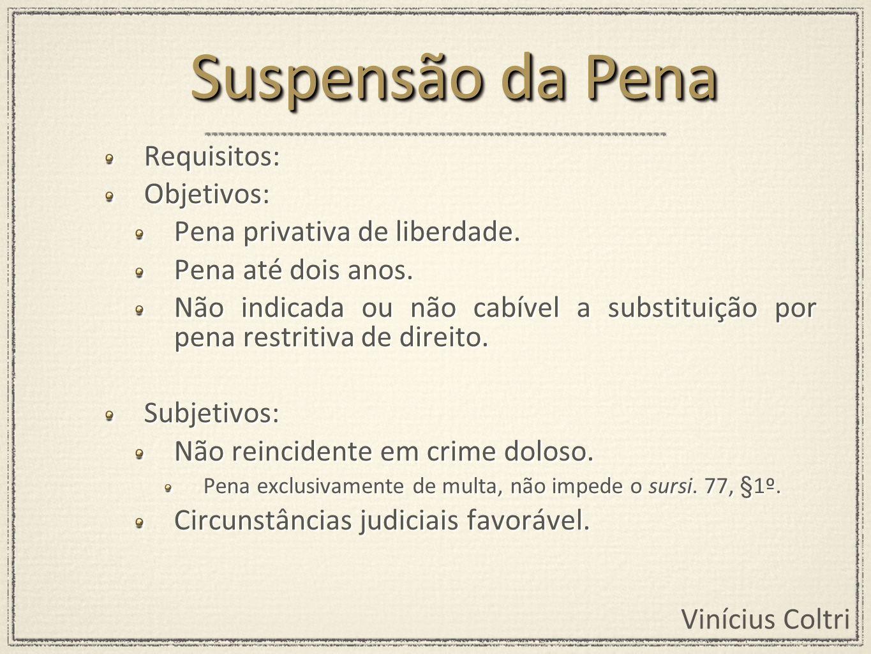 Suspensão da Pena Requisitos: Objetivos: Pena privativa de liberdade.