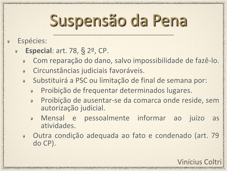 Suspensão da Pena Espécies: Especial: art. 78, § 2º, CP.