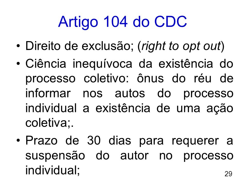 Artigo 104 do CDC Direito de exclusão; (right to opt out)