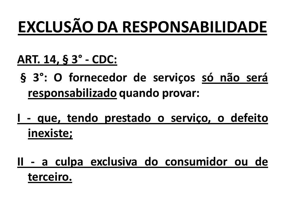 EXCLUSÃO DA RESPONSABILIDADE