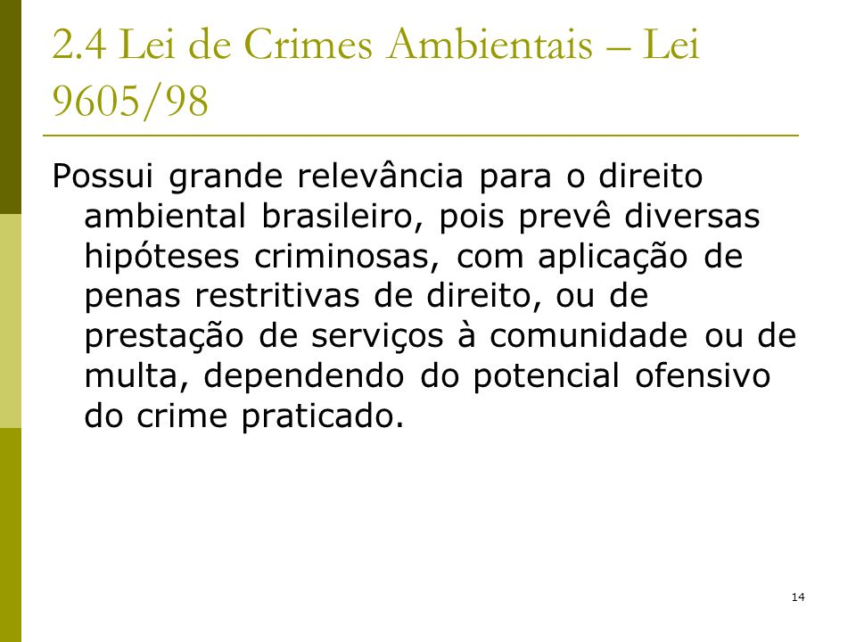 2.4 Lei de Crimes Ambientais – Lei 9605/98
