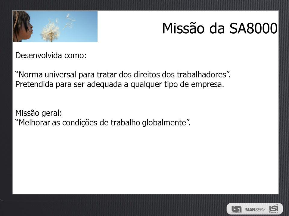 Missão da SA8000 Desenvolvida como: