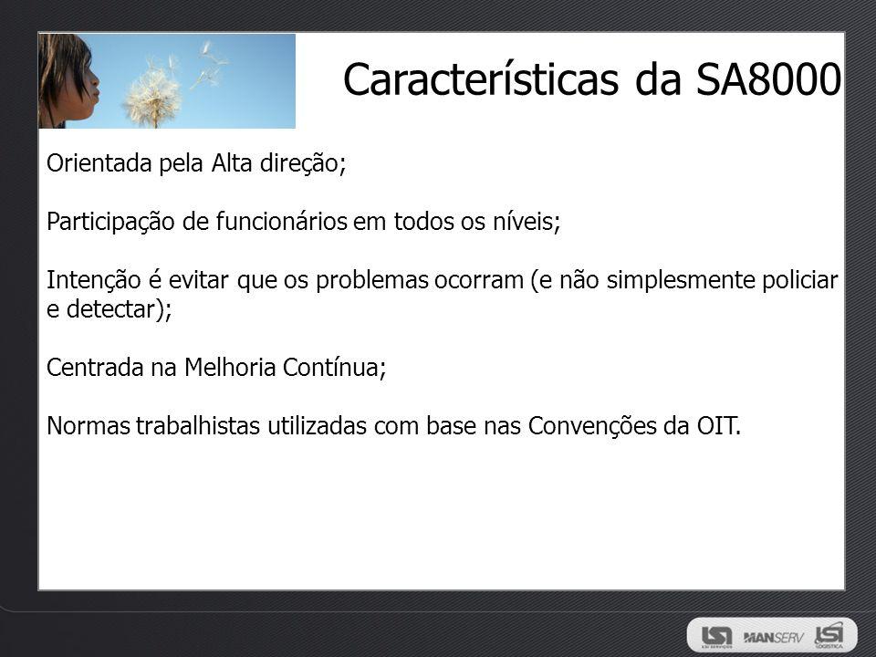 Características da SA8000 Orientada pela Alta direção;