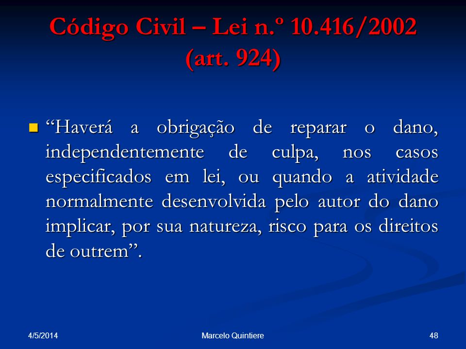 Código Civil – Lei n.º 10.416/2002 (art. 924)