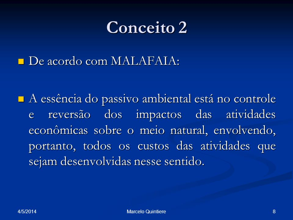 Conceito 2 De acordo com MALAFAIA: