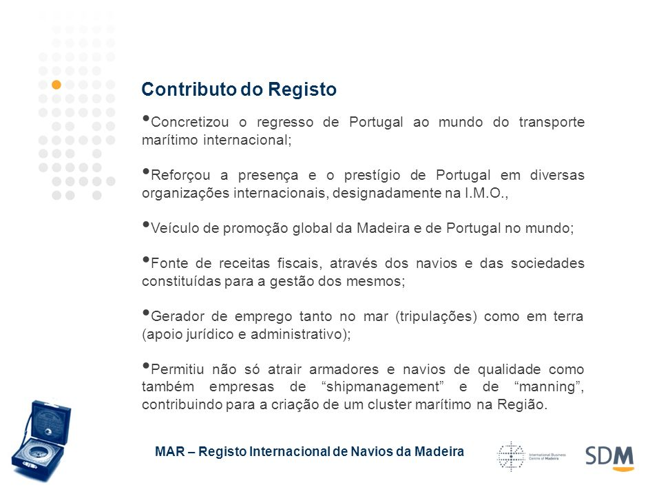 Contributo do Registo Concretizou o regresso de Portugal ao mundo do transporte marítimo internacional;