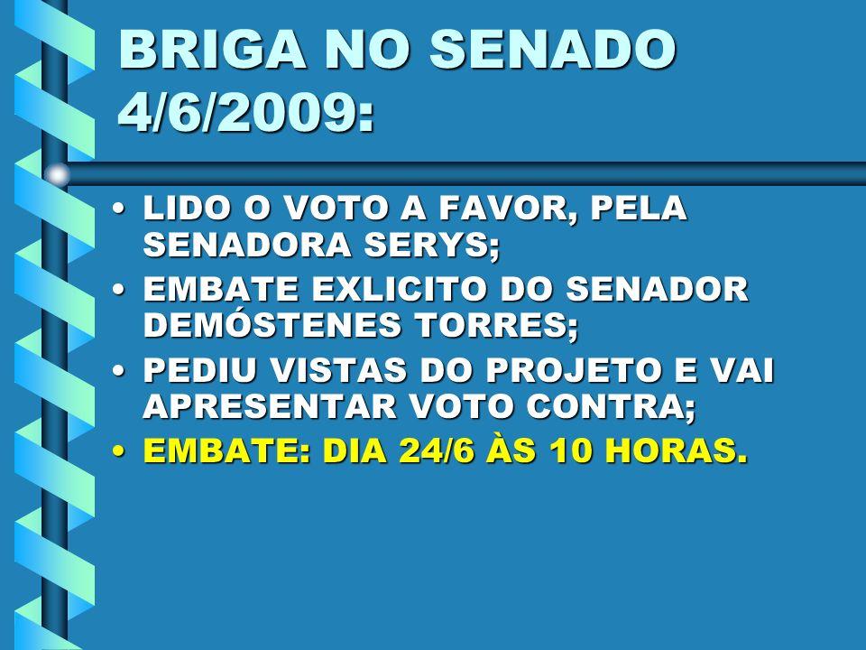 BRIGA NO SENADO 4/6/2009: LIDO O VOTO A FAVOR, PELA SENADORA SERYS;