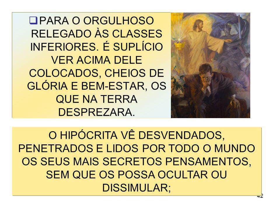 PARA O ORGULHOSO RELEGADO ÀS CLASSES INFERIORES