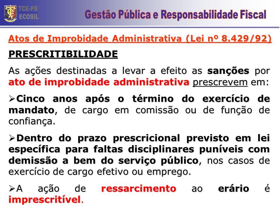 Atos de Improbidade Administrativa (Lei nº 8.429/92)