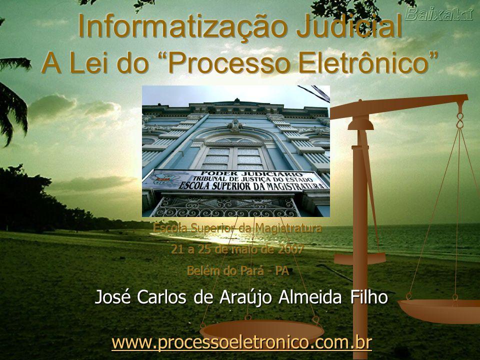 Informatização Judicial A Lei do Processo Eletrônico
