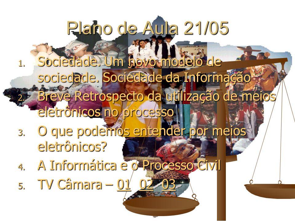 Plano de Aula 21/05 Sociedade. Um novo modelo de sociedade. Sociedade da Informação.
