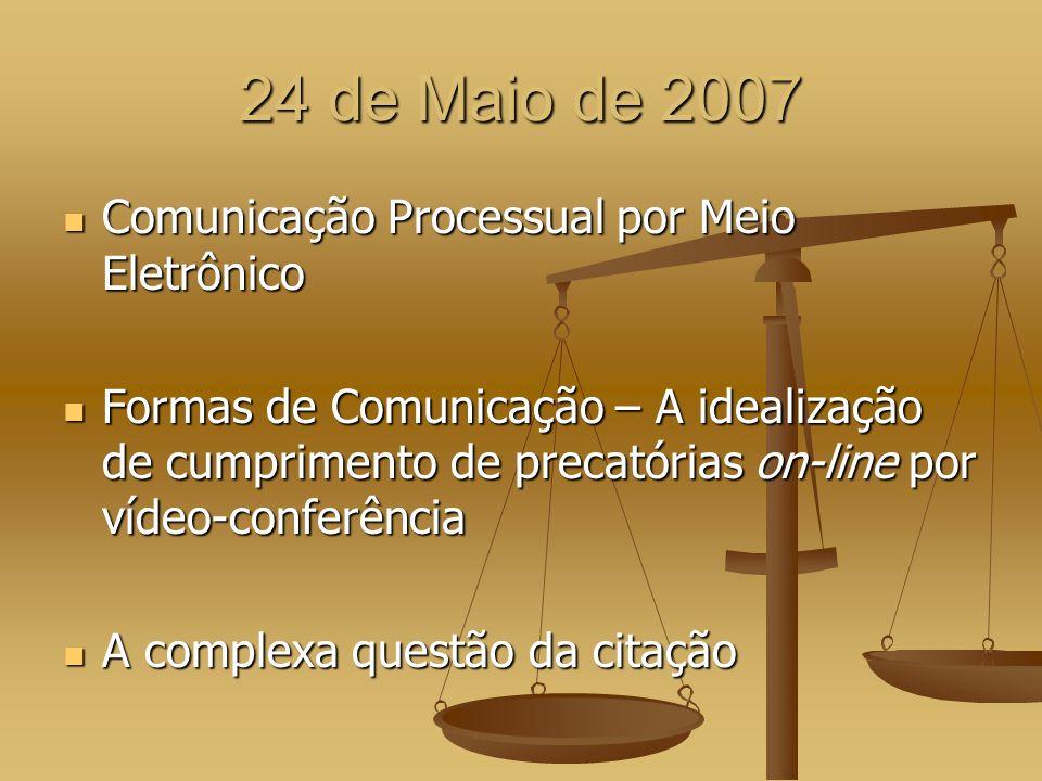 24 de Maio de 2007 Comunicação Processual por Meio Eletrônico