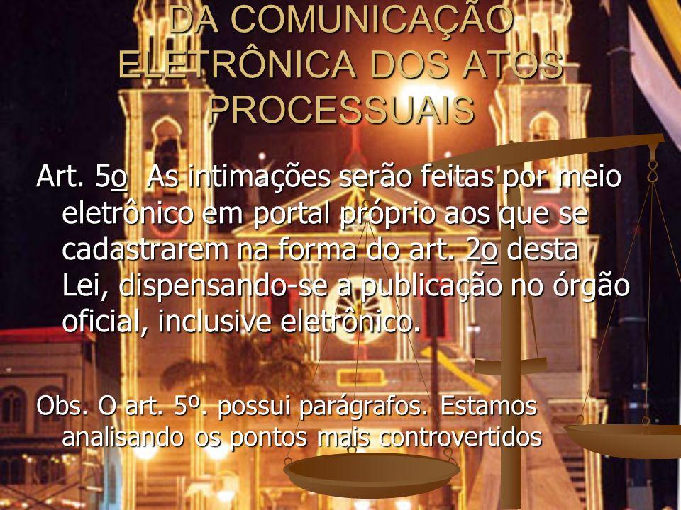 DA COMUNICAÇÃO ELETRÔNICA DOS ATOS PROCESSUAIS