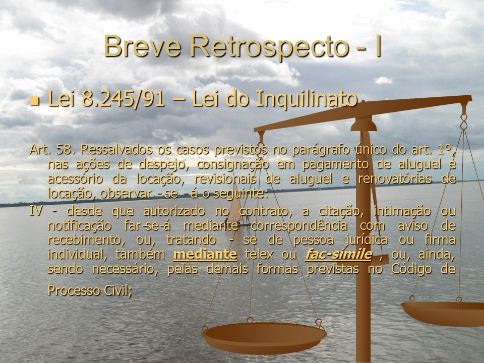 Breve Retrospecto - I Lei 8.245/91 – Lei do Inquilinato