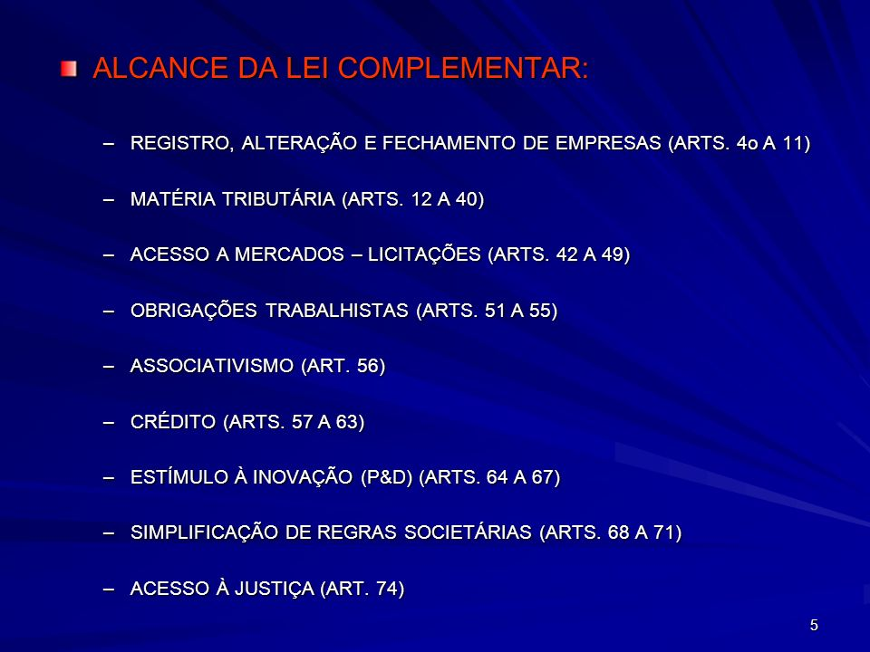 ALCANCE DA LEI COMPLEMENTAR: