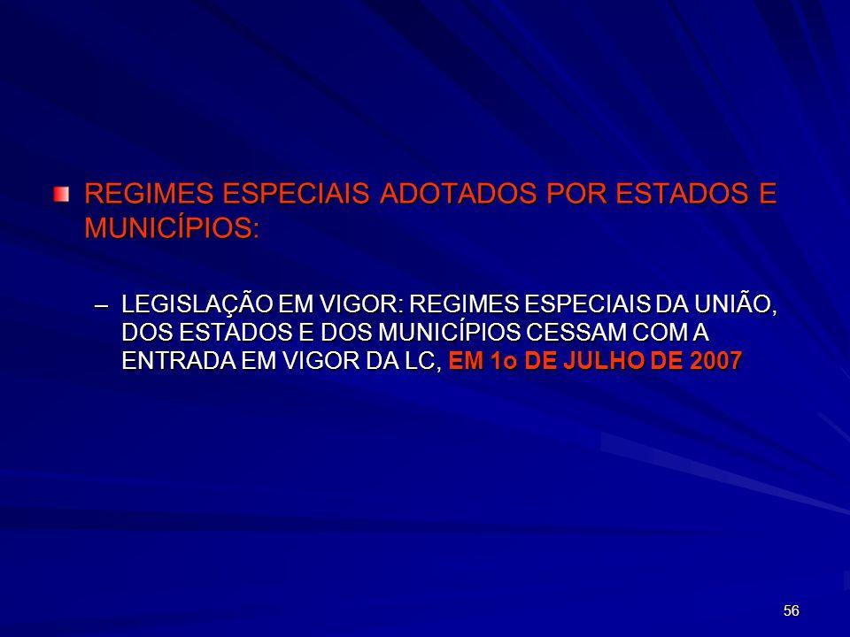REGIMES ESPECIAIS ADOTADOS POR ESTADOS E MUNICÍPIOS: