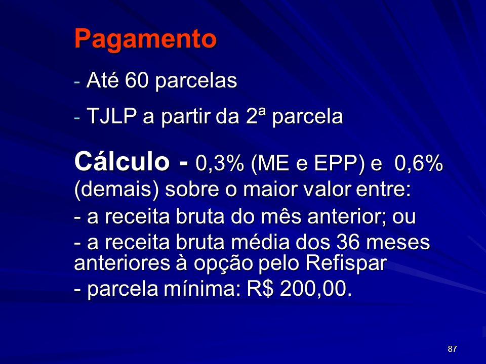 Cálculo - 0,3% (ME e EPP) e 0,6% (demais) sobre o maior valor entre: