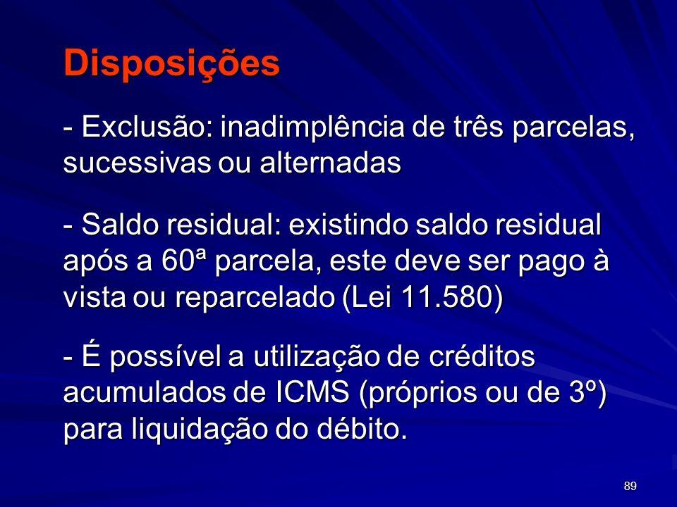 Disposições - Exclusão: inadimplência de três parcelas, sucessivas ou alternadas.