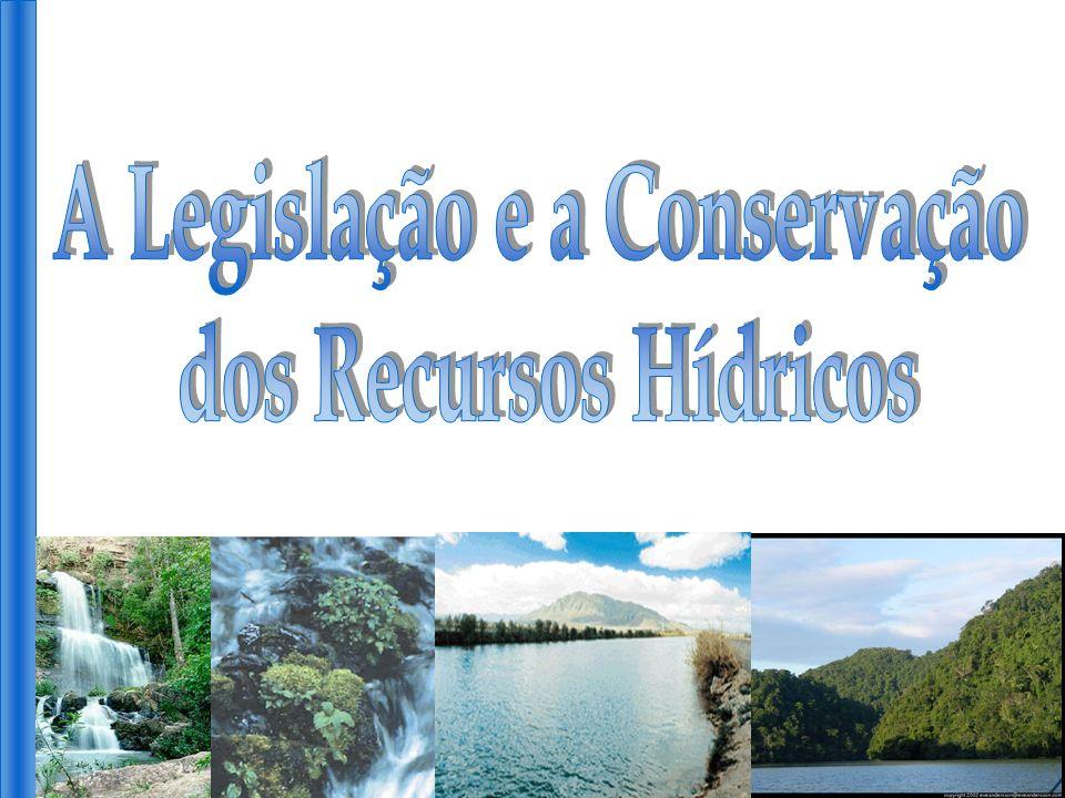 A Legislação e a Conservação