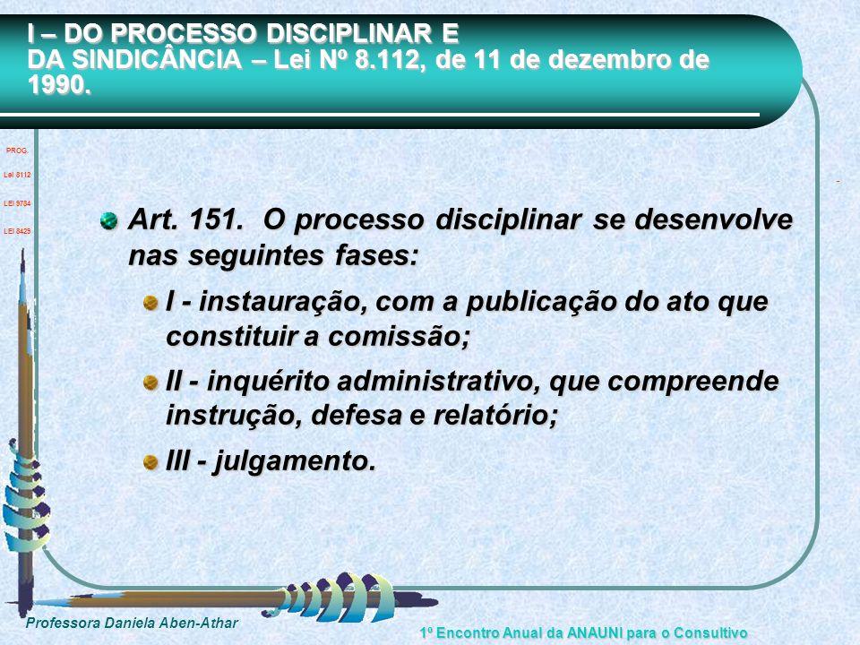 Art. 151. O processo disciplinar se desenvolve nas seguintes fases: