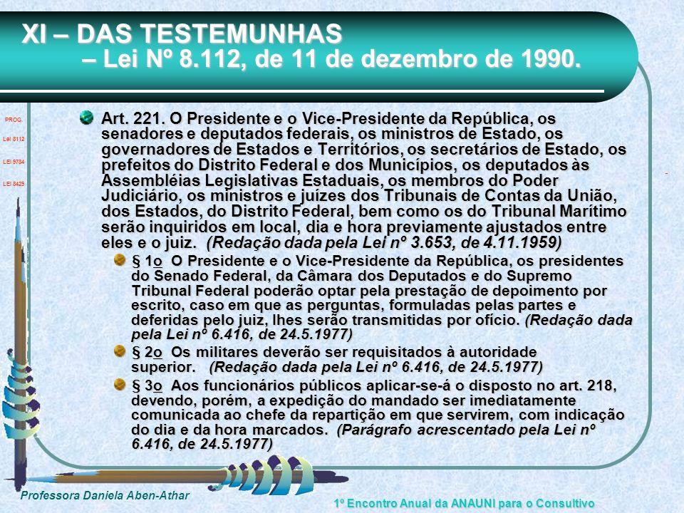 XI – DAS TESTEMUNHAS – Lei Nº 8.112, de 11 de dezembro de 1990.
