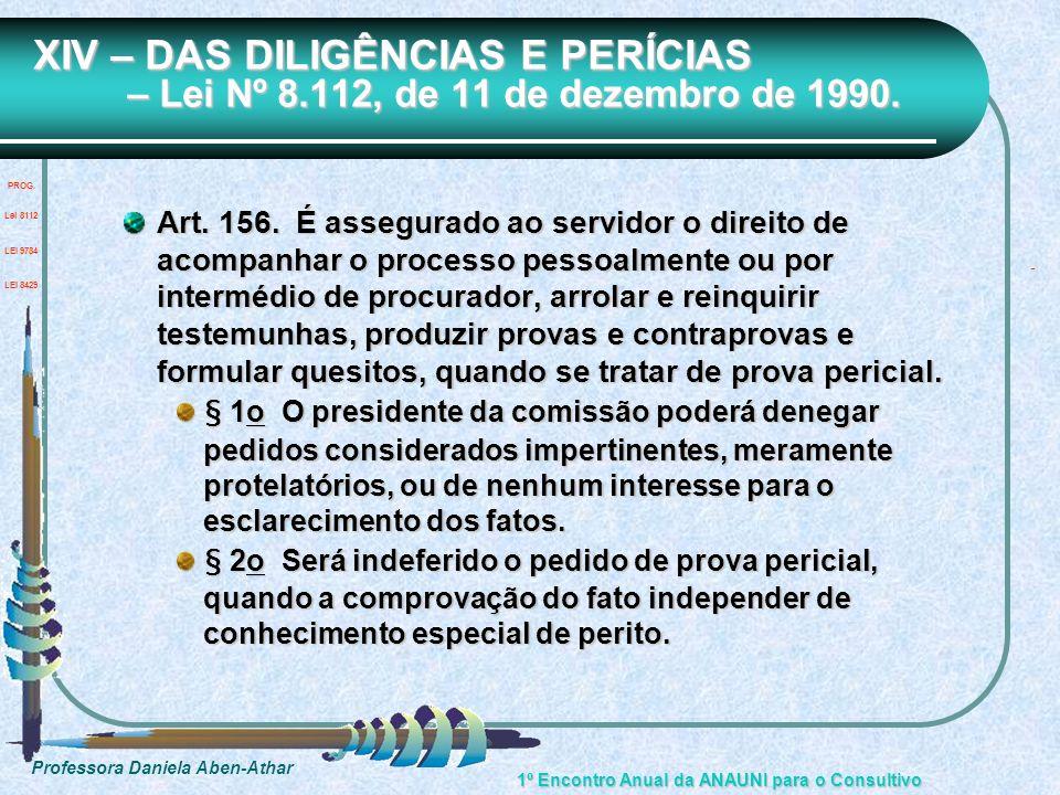 XIV – DAS DILIGÊNCIAS E PERÍCIAS – Lei Nº 8