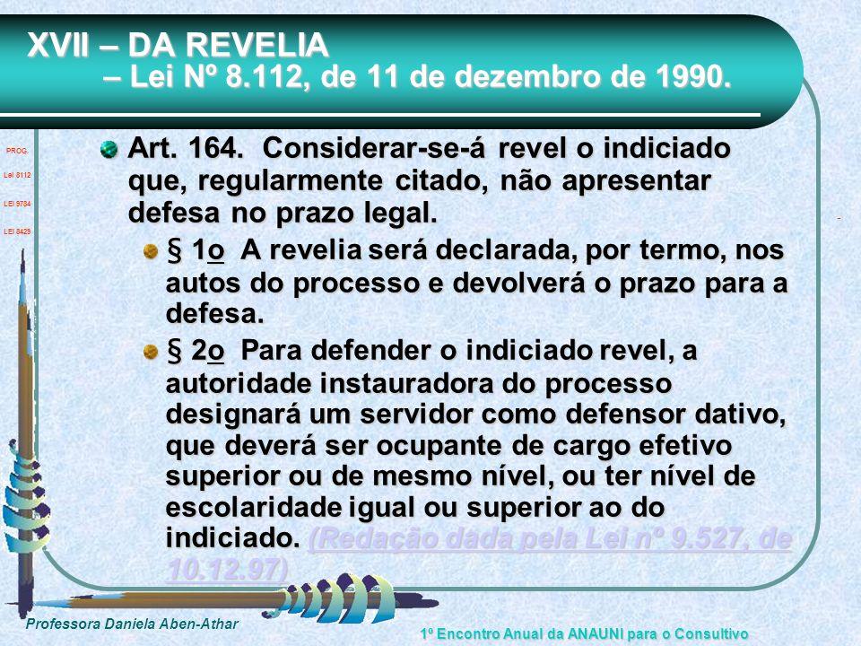 XVII – DA REVELIA – Lei Nº 8.112, de 11 de dezembro de 1990.