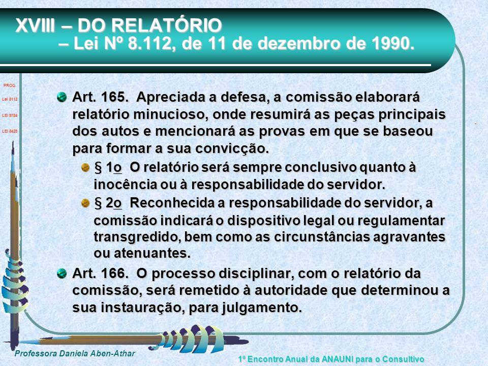XVIII – DO RELATÓRIO – Lei Nº 8.112, de 11 de dezembro de 1990.
