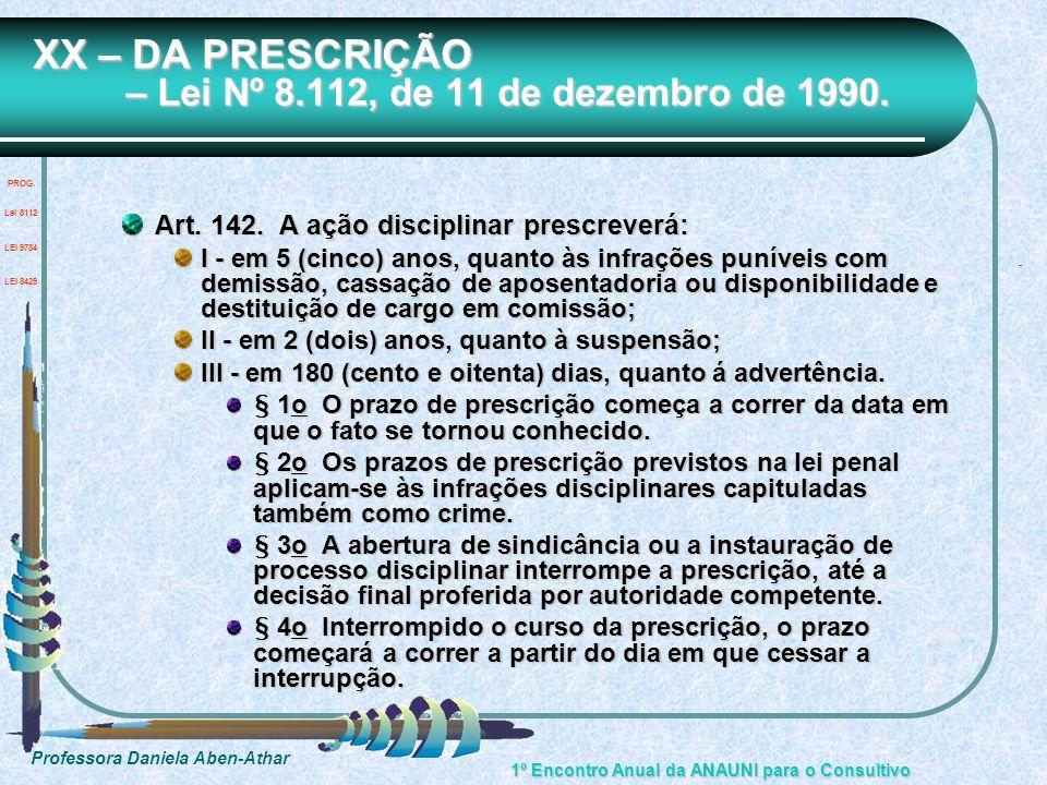 XX – DA PRESCRIÇÃO – Lei Nº 8.112, de 11 de dezembro de 1990.