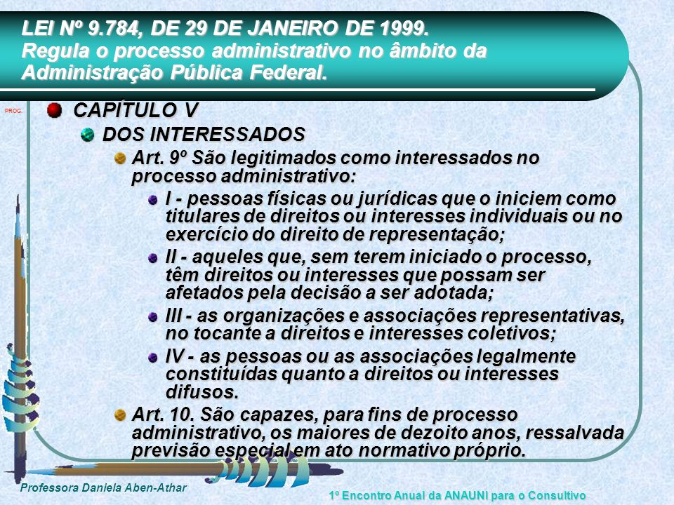 LEI Nº 9.784, DE 29 DE JANEIRO DE 1999. Regula o processo administrativo no âmbito da Administração Pública Federal.