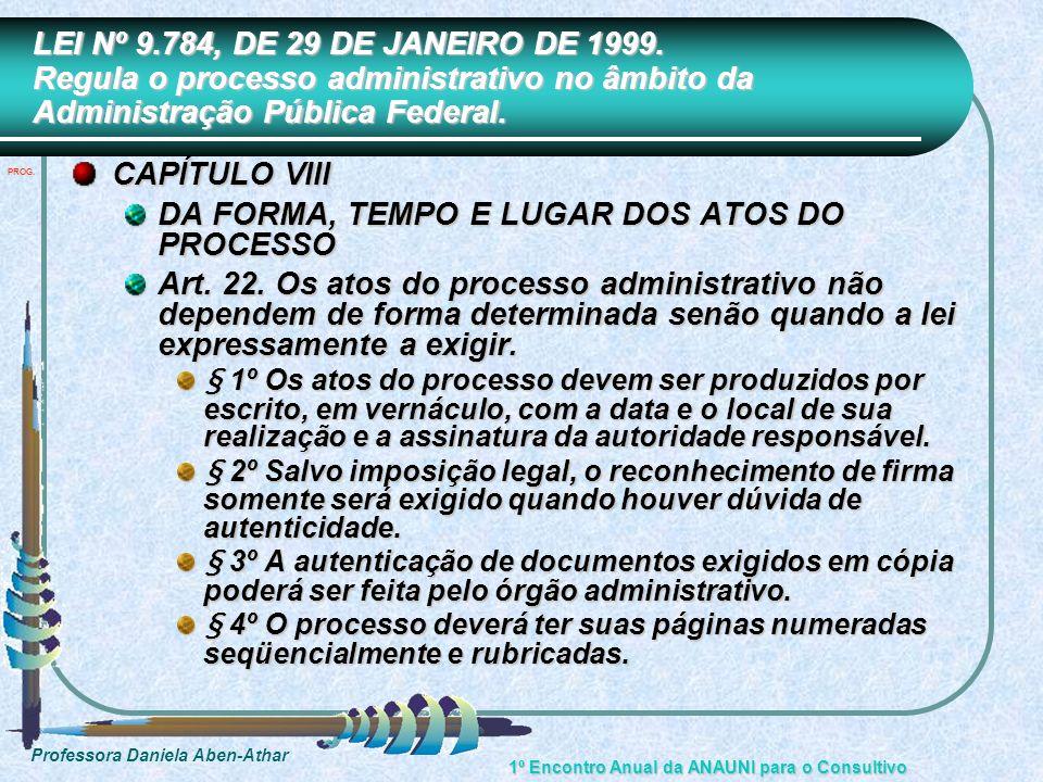 DA FORMA, TEMPO E LUGAR DOS ATOS DO PROCESSO