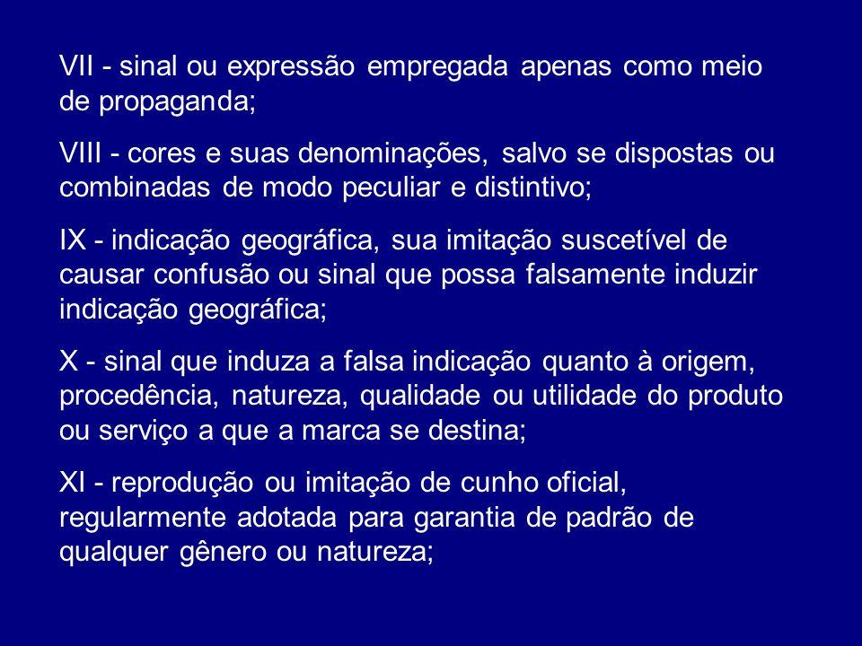 VII - sinal ou expressão empregada apenas como meio de propaganda;