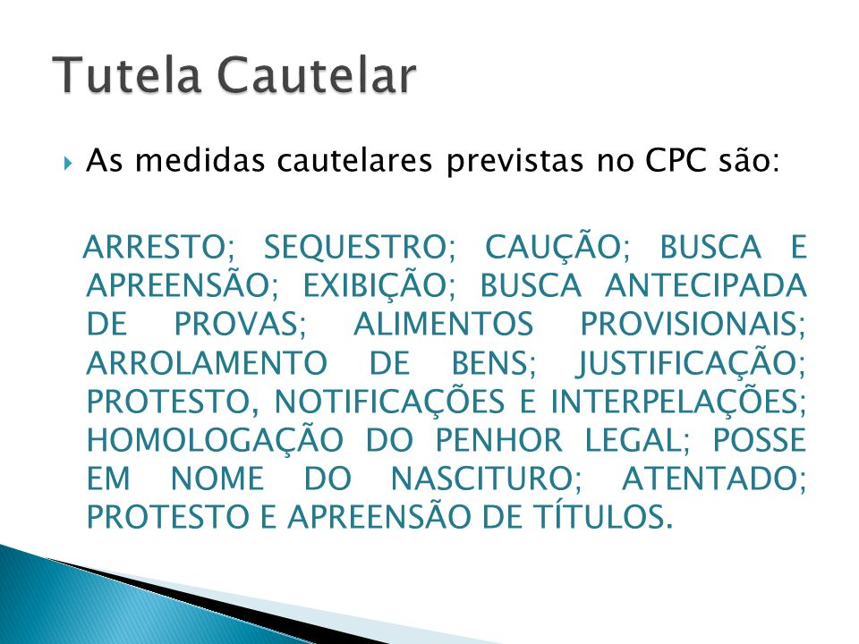 Tutela Cautelar As medidas cautelares previstas no CPC são: