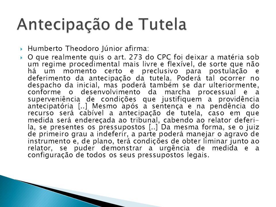 Antecipação de Tutela Humberto Theodoro Júnior afirma: