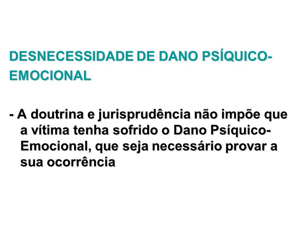 DESNECESSIDADE DE DANO PSÍQUICO-