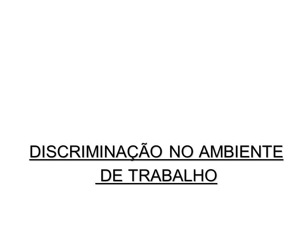 DISCRIMINAÇÃO NO AMBIENTE DE TRABALHO