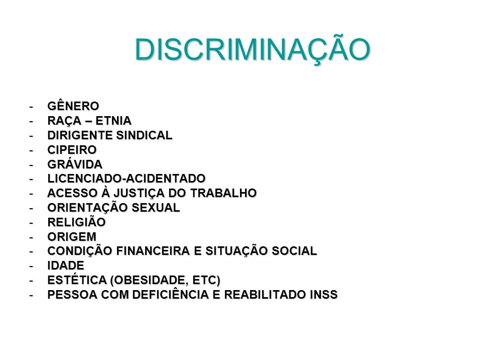 DISCRIMINAÇÃO GÊNERO RAÇA – ETNIA DIRIGENTE SINDICAL CIPEIRO GRÁVIDA