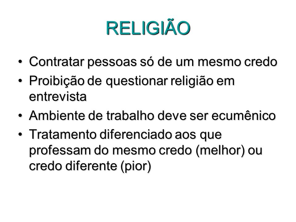 RELIGIÃO Contratar pessoas só de um mesmo credo