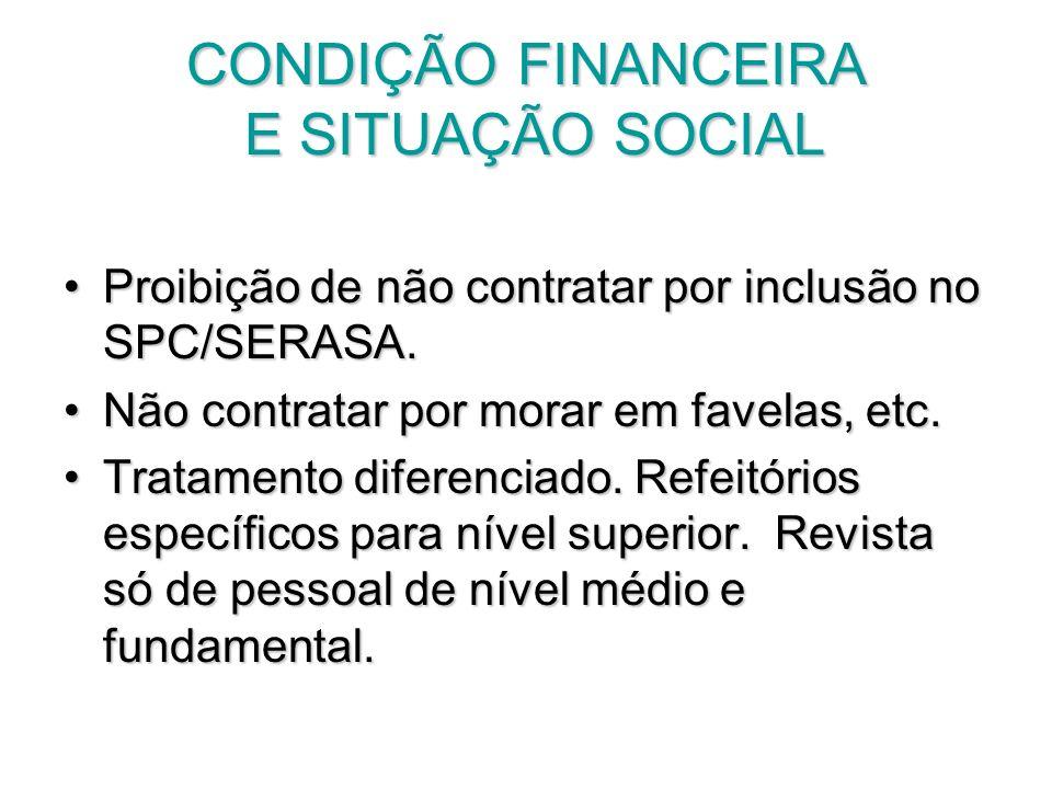CONDIÇÃO FINANCEIRA E SITUAÇÃO SOCIAL