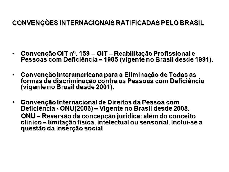 CONVENÇÕES INTERNACIONAIS RATIFICADAS PELO BRASIL
