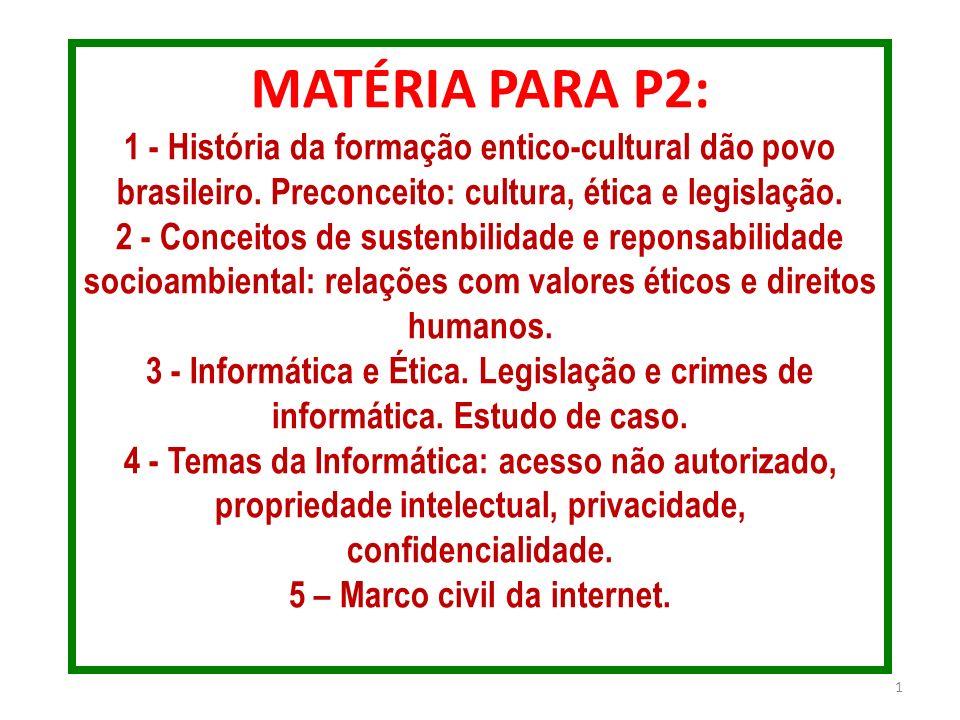 MATÉRIA PARA P2: 1 - História da formação entico-cultural dão povo brasileiro.
