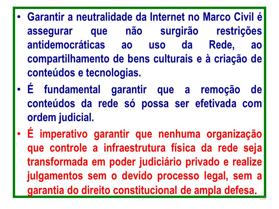 Garantir a neutralidade da Internet no Marco Civil é assegurar que não surgirão restrições antidemocráticas ao uso da Rede, ao compartilhamento de bens culturais e à criação de conteúdos e tecnologias.