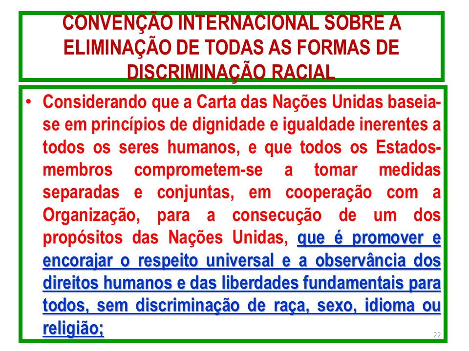 CONVENÇÃO INTERNACIONAL SOBRE A ELIMINAÇÃO DE TODAS AS FORMAS DE DISCRIMINAÇÃO RACIAL