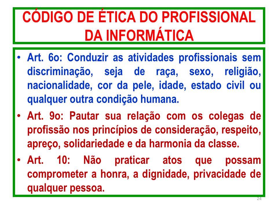 CÓDIGO DE ÉTICA DO PROFISSIONAL DA INFORMÁTICA