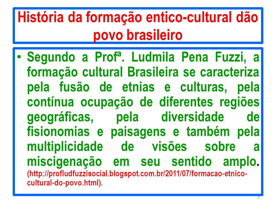 História da formação entico-cultural dão povo brasileiro