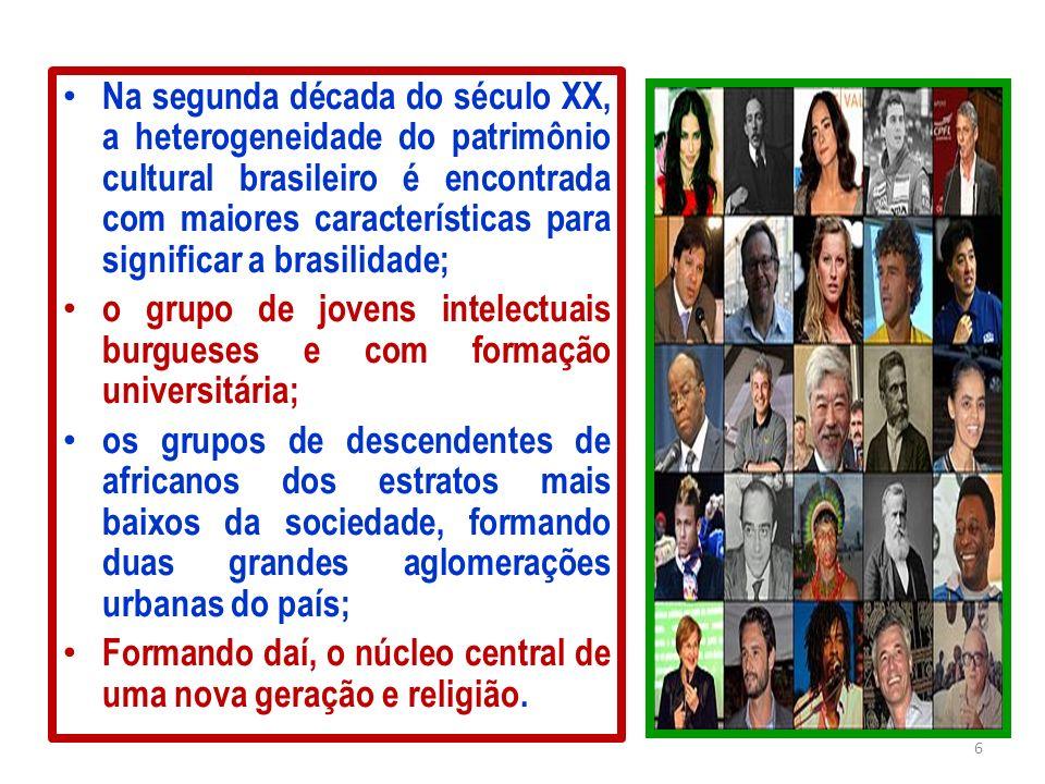 Na segunda década do século XX, a heterogeneidade do patrimônio cultural brasileiro é encontrada com maiores características para significar a brasilidade;