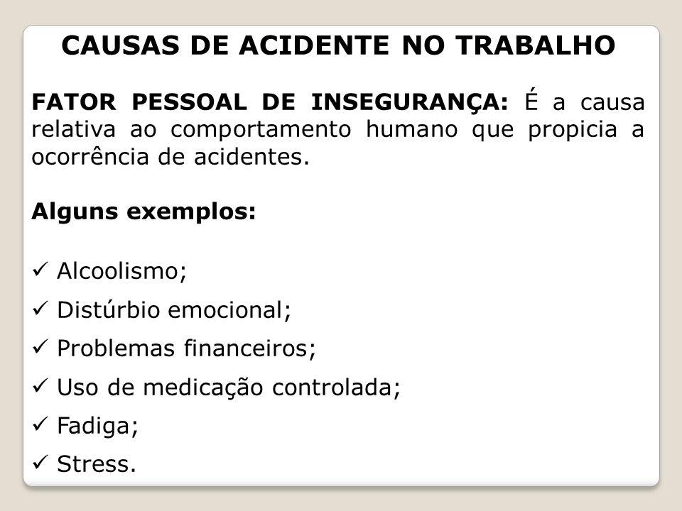CAUSAS DE ACIDENTE NO TRABALHO