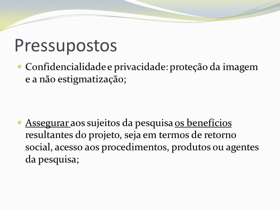 Pressupostos Confidencialidade e privacidade: proteção da imagem e a não estigmatização;